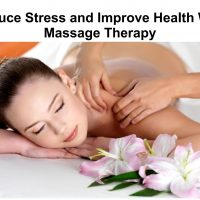Improve Your Health with a Various Types of Massage